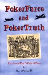 Poker Farce and Poker Truth