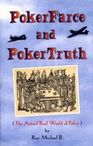Poker Farce and Poker Truth